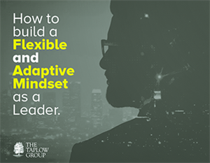 How to build a Flexible and Adaptive Mindset as a Leader