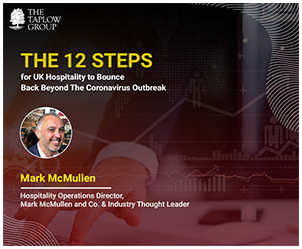 The 12 Steps for UK Hospitality to Bounce Back Beyond the Coronavirus Outbreak by Mark McMullen