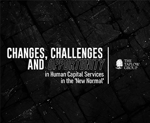 Changes, Challenges & Opportunities In Human Capital Services In The 'New Normal'