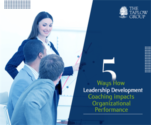 5 Ways How Leadership Development Coaching Impacts Organizational Performance
