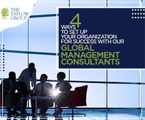 4 Ways to Set up your Organization for Success with our Global Management Consultants