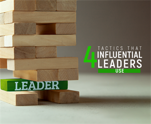 4 Tactics That Influential Leaders Use