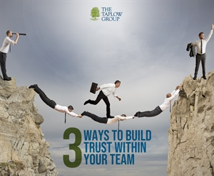 3 Ways To Build Trust Within Your Team