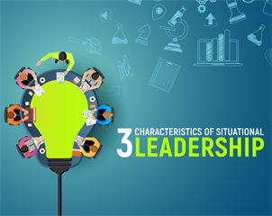 3 Characteristics of Situational Leadership