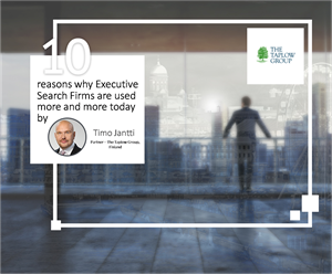 10 Reasons why Executive Search Firms are used more and more today