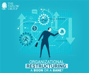 Organizational Restructuring - A Boon or A Bane?
