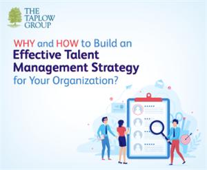 Why and How to Build an Effective Talent Management Strategy for Your Organization?