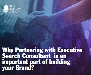 Why Partnering with Executive Search Consultant is an Important Part of Building Your Brand