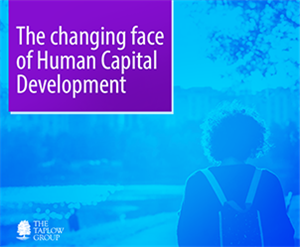 The Changing Face of Human Capital Development
