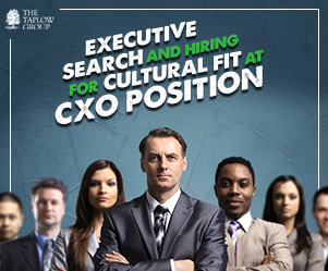 Executive Search and Hiring for Cultural Fit at CXO Positions