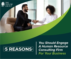 5 Reasons Why You Should Engage A Human Resource Consulting Firm For Your Business
