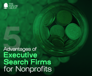 5 Advantages of Executive Search Firms for Nonprofits