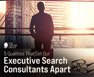 5 Qualities That Set Our Executive Search Consultants Apart