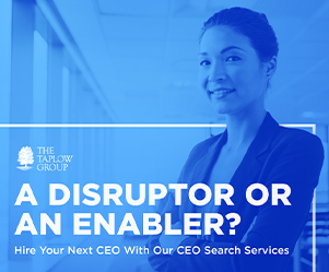 A Disruptor or An Enabler? Hire Your Next CEO With Our CEO Search Services