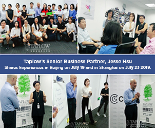 Taplow's Senior Business Partner Shares Experiences in Beijing on 19 July 2019 and in Shanghai on July 23 rd.